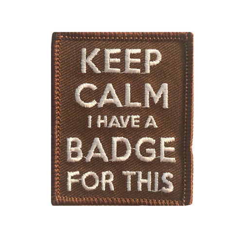 GSMWLP Keep Calm I Have a Badge For